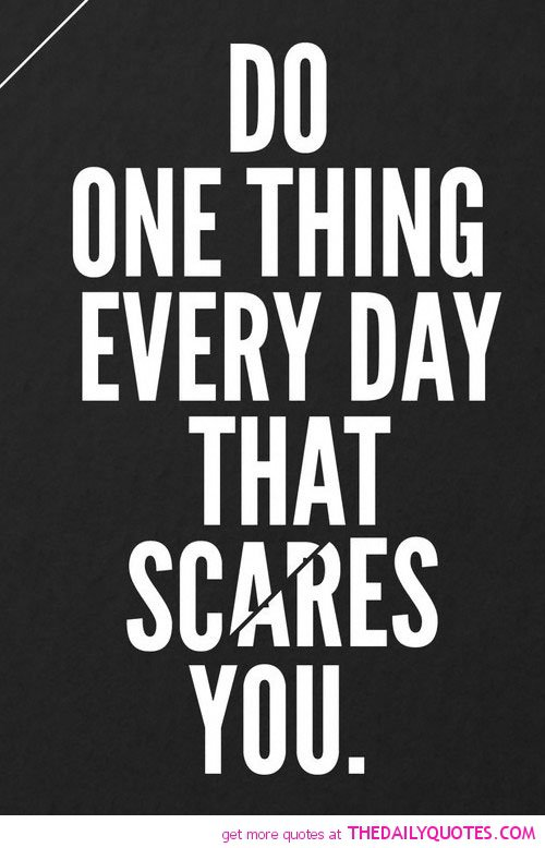 one-thing-that-scares-you-life-quotes-sayings-pictures